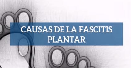 Vídeo de las causas de la fascitis plantar